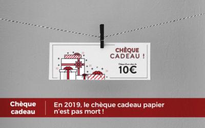 En 2019, le chèque cadeau papier n'est pas mort !