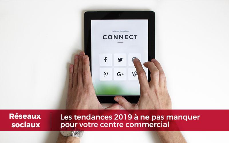 Réseaux sociaux : les tendances 2019 à ne pas manquer