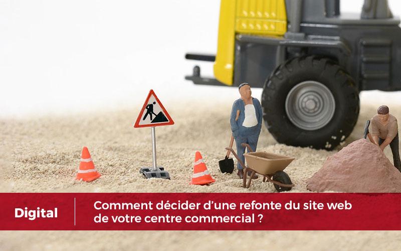 Comment décider d'une refonte  du site web de votre centre commercial ?