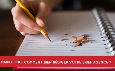 Comment bien rédiger votre brief à votre agence de communication ?