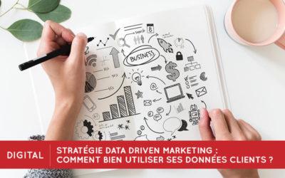 Stratégie Data Driven Marketing : comment bien utiliser ses données clients ?