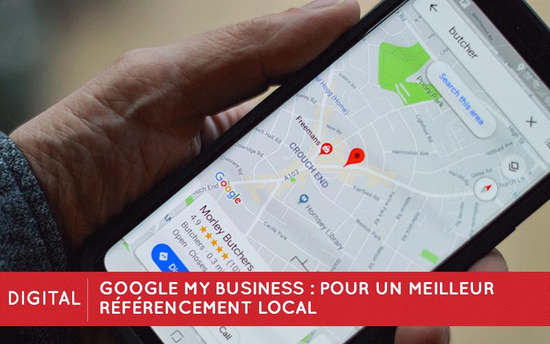 Google My Business: pour un meilleur référencement local