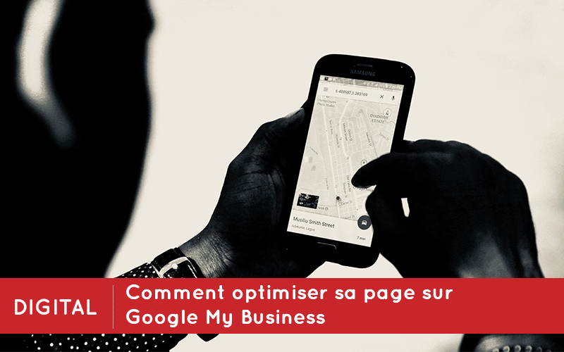 Comment optimiser sa page sur Google My Business