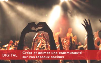 Comment créer et animer une communauté sur vos réseaux sociaux ?