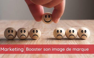 Booster son image de marque pour créer une relation client solide et durable
